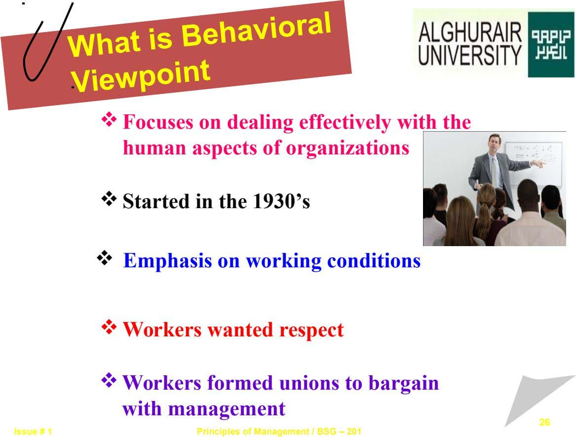 What is Behavioral Viewpoint  Focuses on dealing effectively with the human aspects of organizations 