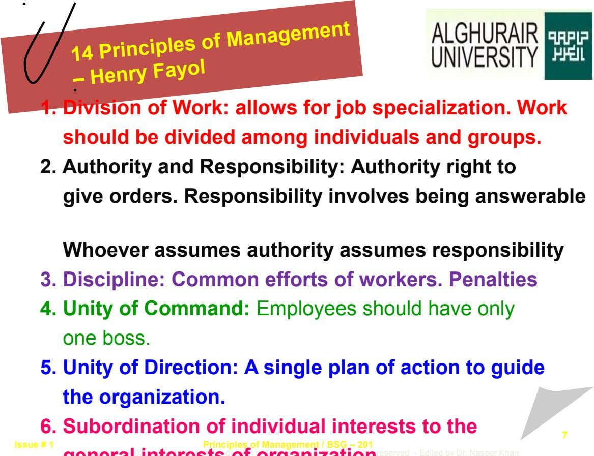 14 Principles of – Henry Fayol Management 1. Division of Work: allows for job specialization. Work