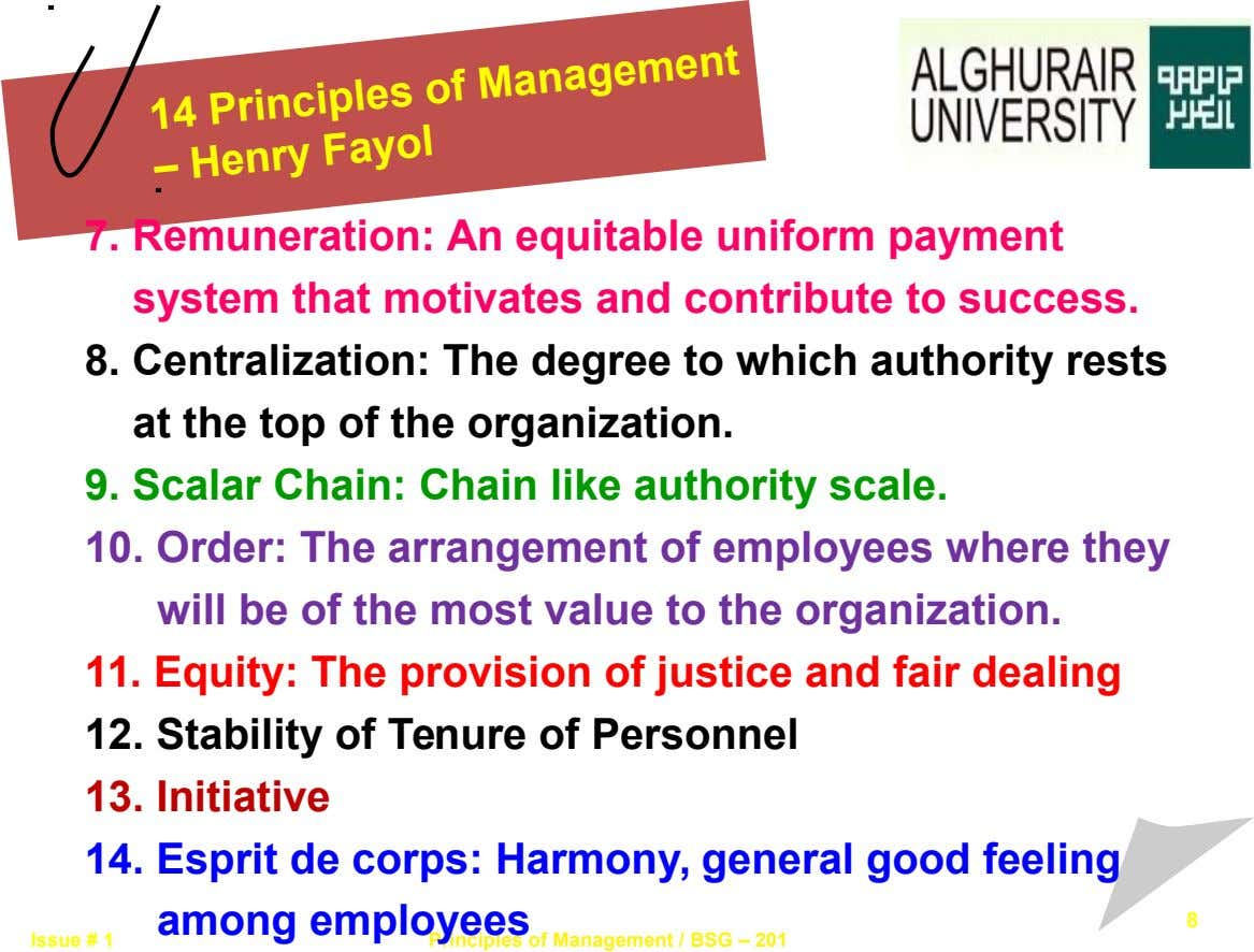 14 Principles of – Henry Fayol Management 7. Remuneration: An equitable uniform payment system that motivates