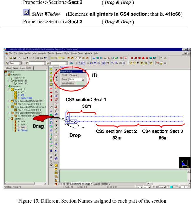 Properties>Section>Sect 2 ( Drag & Drop ) Select Window (Elements: all girders in CS4 section; that