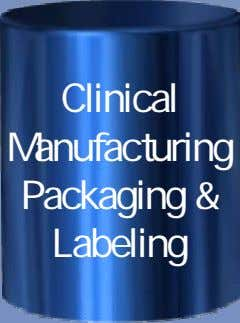 Clinical Manufacturing Packaging & Labeling
