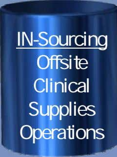 IN-Sourcing Offsite Clinical Supplies Operations