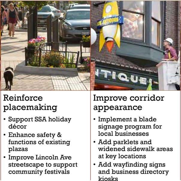 Reinforce placemaking Improve corridor appearance • Support SSA holiday décor • Enhance safety & functions