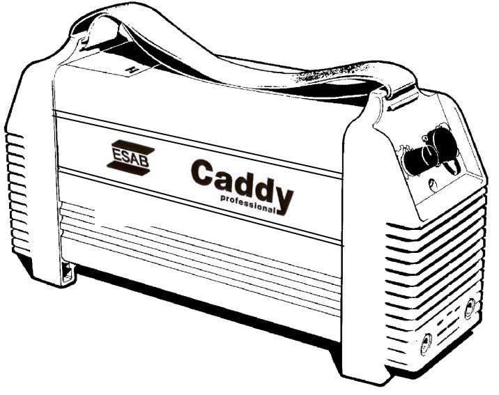 GB Caddy Professional 250 Instruction manual 0457 552 201 GB 040505 Valid for serial no. 417--xxx--xxxx