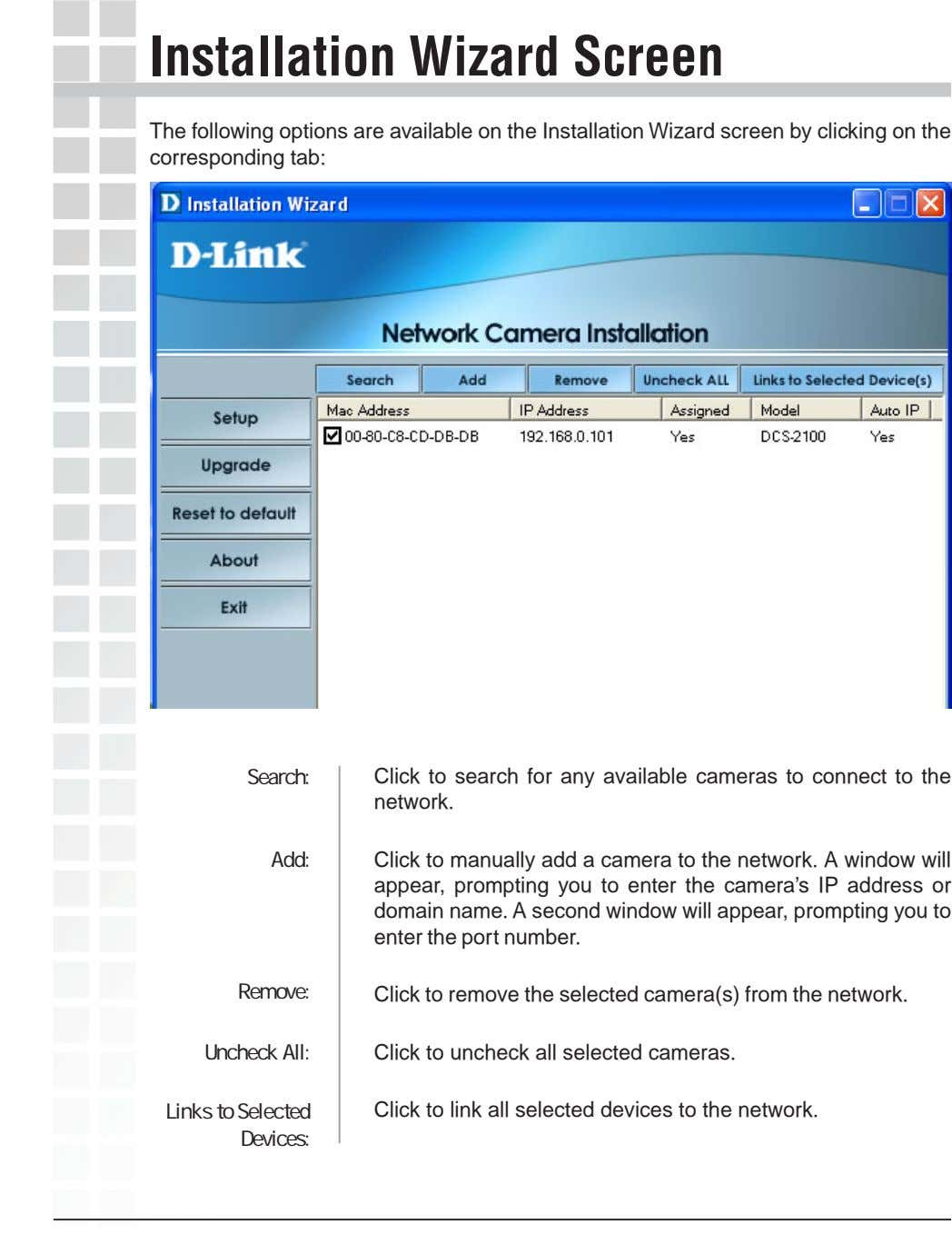 Installation Wizard Screen The following options are available on the Installation Wizard screen by clicking
