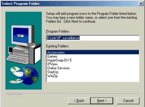 the destination directory. Click Next . Select the program folder the software will be installed into.
