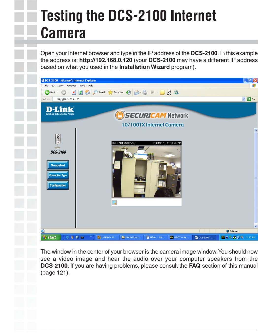 Testing the DCS-2100 Internet Camera Open your Internet browser and type in the IP address