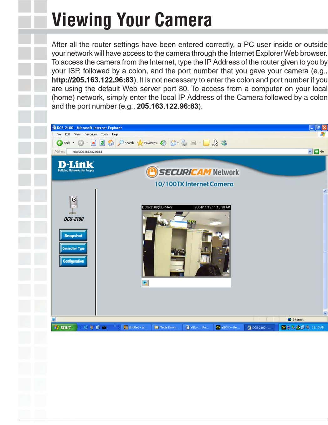 Viewing Your Camera After all the router settings have been entered correctly, a PC user