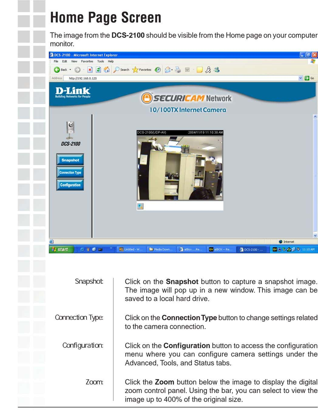 Home Page Screen The image from the DCS-2100 should be visible from the Home page