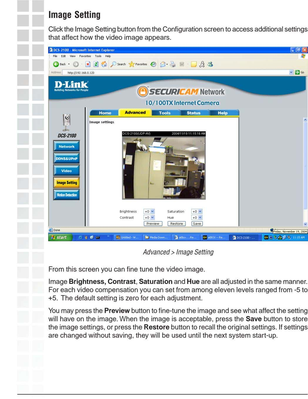 Image Setting Click the Image Setting button from the Configuration screen to access additional settings