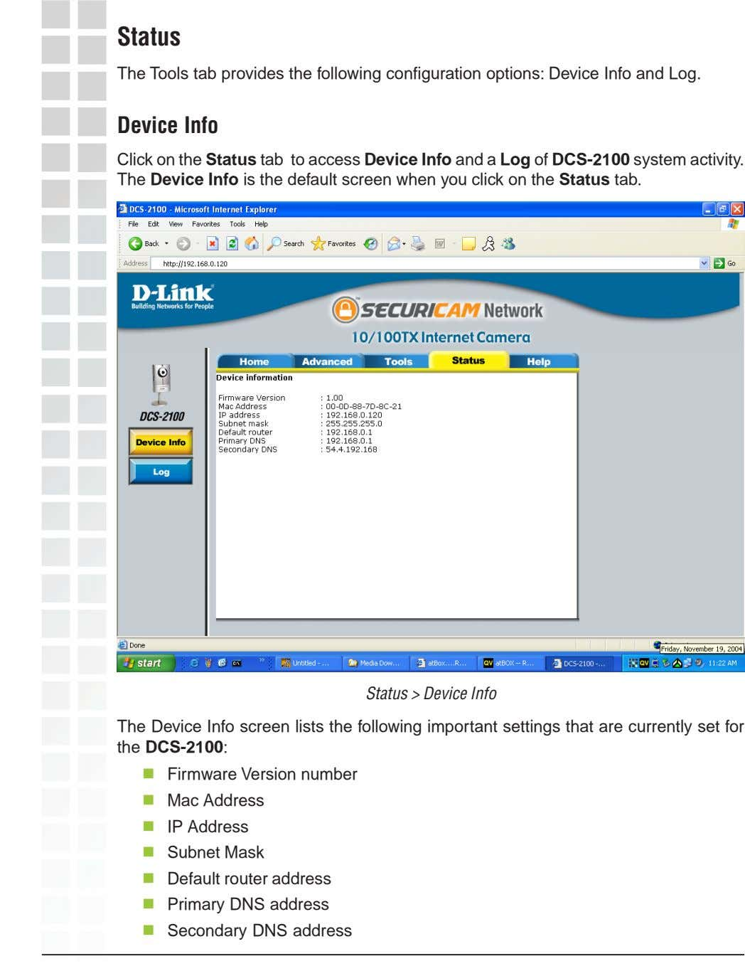 Status The Tools tab provides the following configuration options: Device Info and Log. Device Info