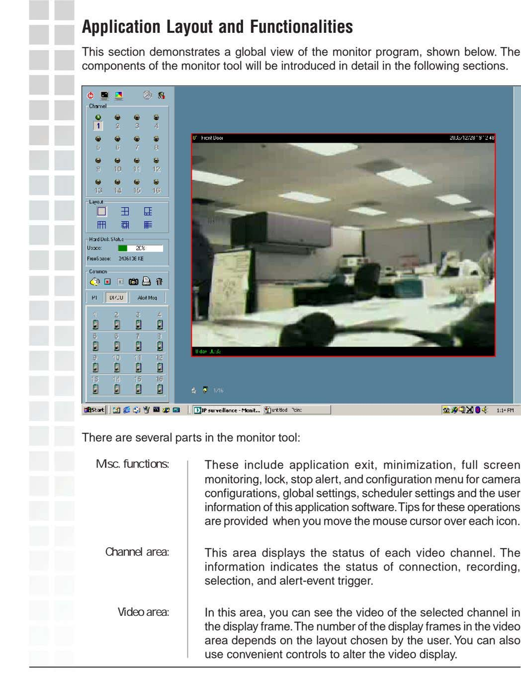 Application Layout and Functionalities This section demonstrates a global view of the monitor program, shown