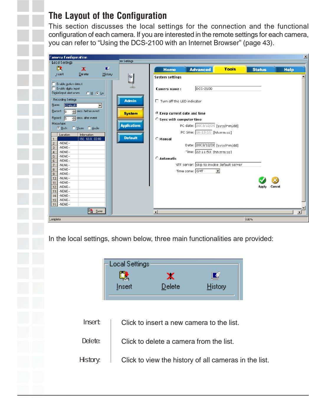 The Layout of the Configuration This section discusses the local settings for the connection and