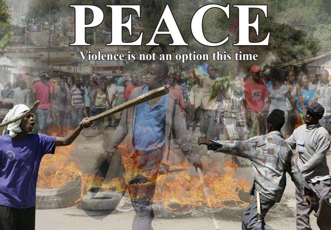 PEACE Violence is not an option this time