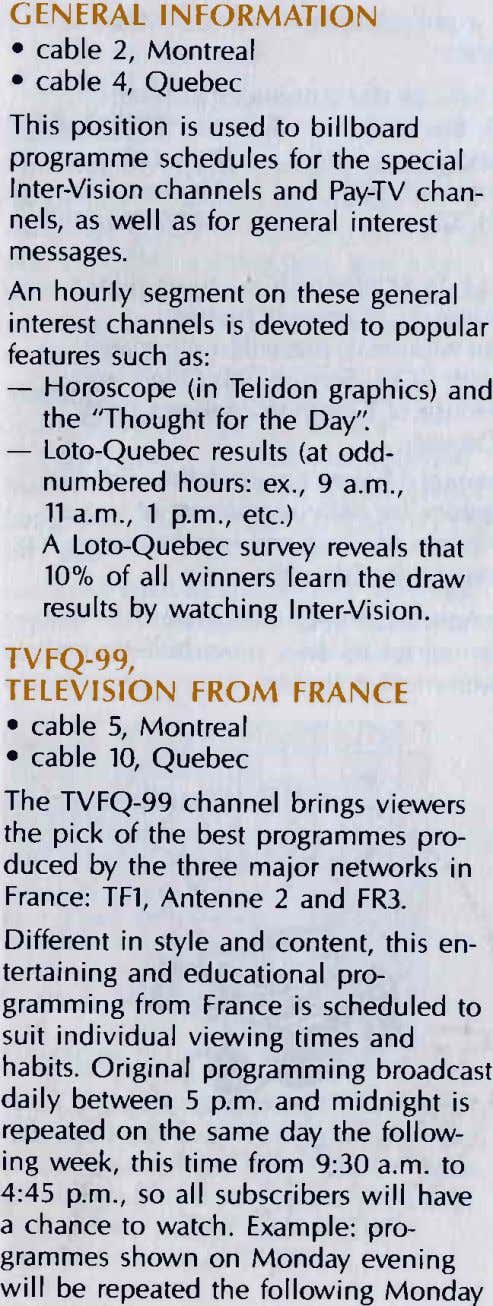 CENERAT INFORMATION . cable 2, Montreal . cable 4, Quebec This position is used to