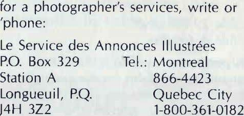 for a photographer's services, write or 'phone: Le Service des Annonces lllustrees PO. Box 329