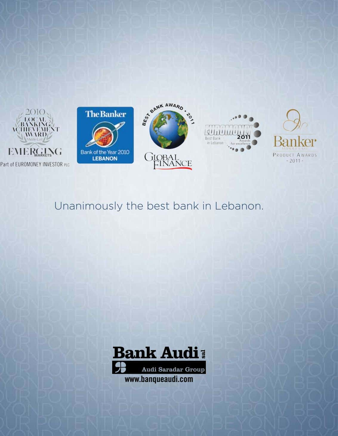 Unanimously the best bank in Lebanon. www.banqueaudi.com