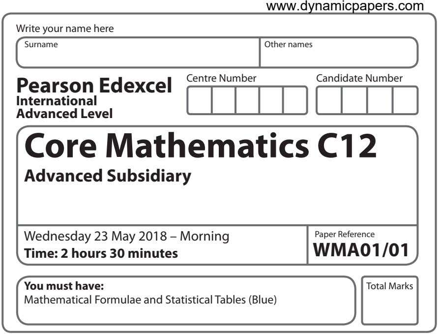 www.dynamicpapers.com Write your name here Surname Other names Centre Number Candidate Number Pearson Edexcel