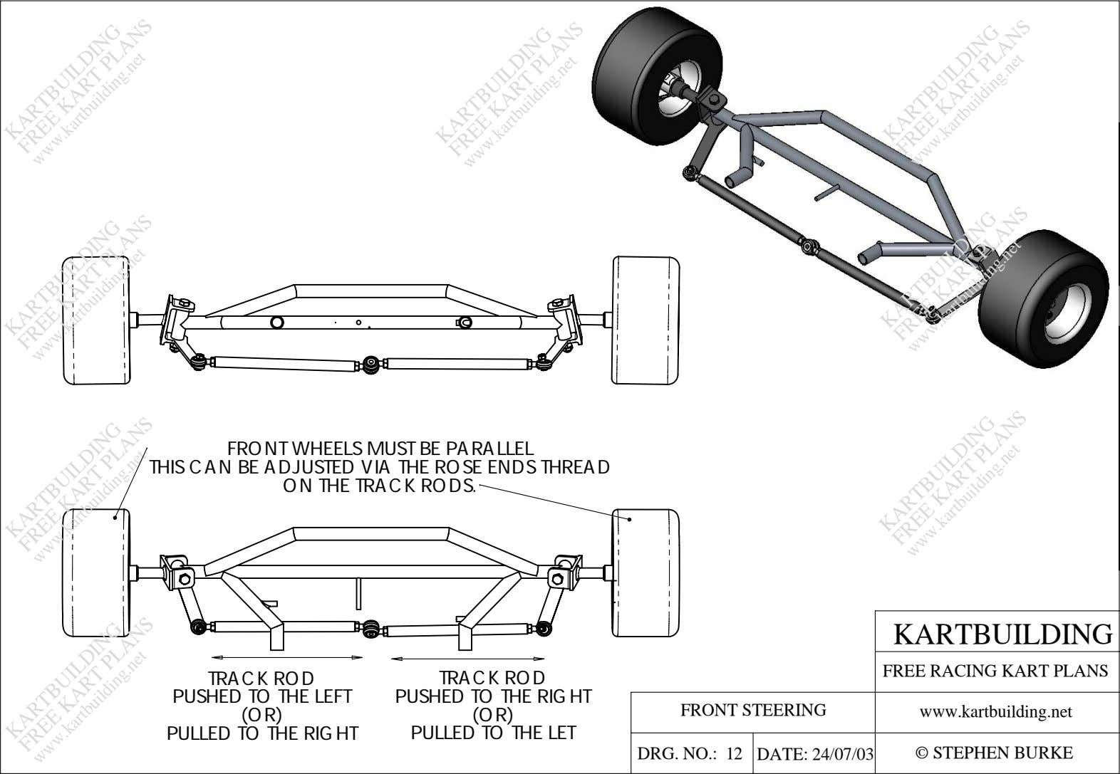 KART PLANS KARTBUILDING FREE www.kartbuilding.net FRONT WHEELS MUST BE PARALLEL THIS CAN BE ADJUSTED VIA