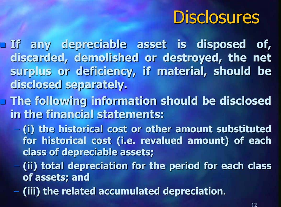Disclosures  If any depreciable asset is disposed of, discarded, demolished or destroyed, the net surplus