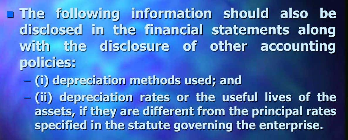  The following information should also be disclosed in the financial statements along with the disclosure