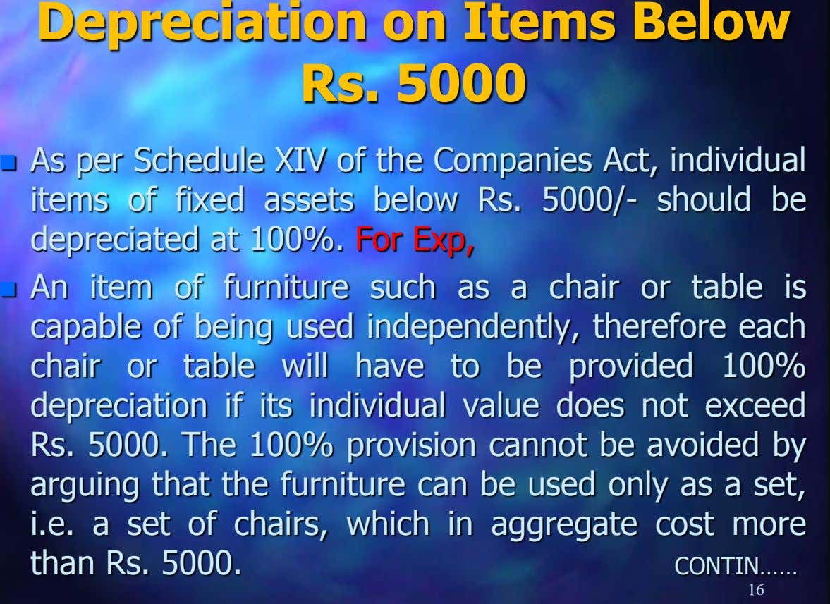 Depreciation on Items Below Rs. 5000  As per Schedule XIV of the Companies Act, individual