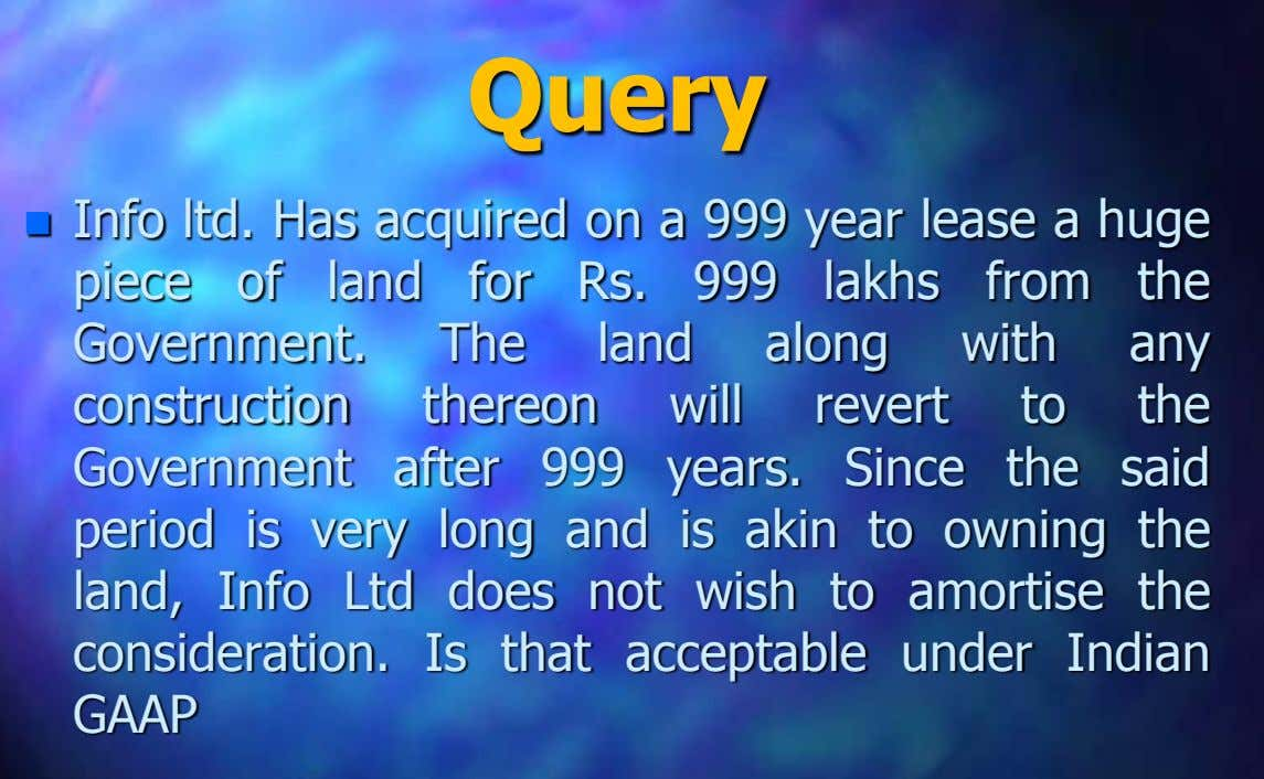 Query  Info ltd. Has acquired on a 999 year lease a huge piece of land