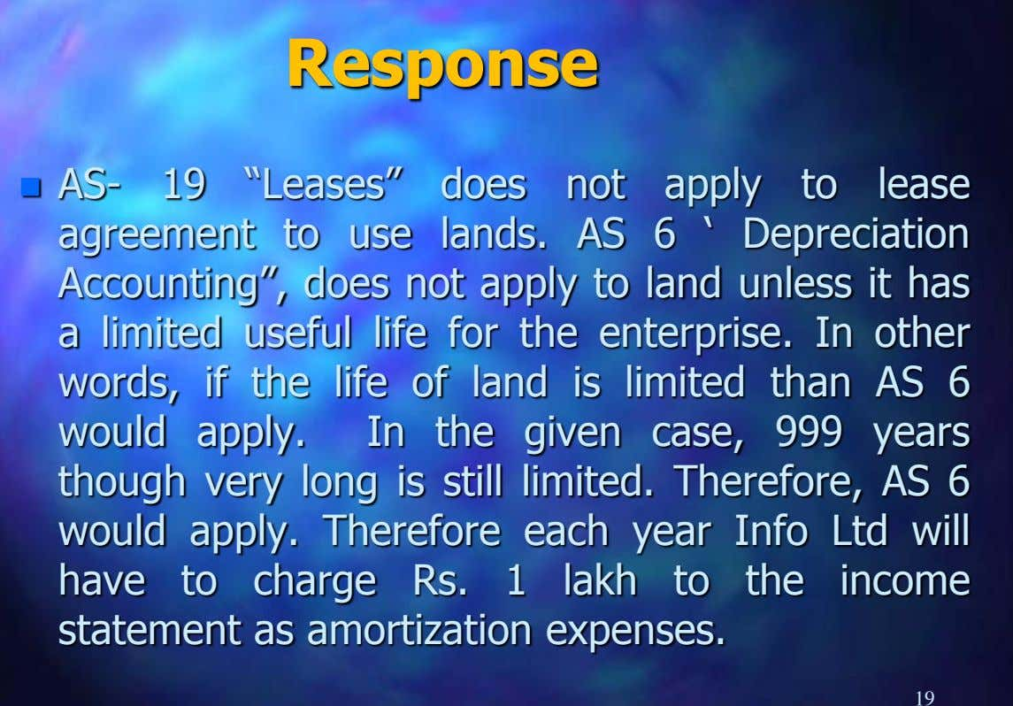 "Response  AS- 19 ""Leases"" does not apply to lease agreement to use lands. AS 6"