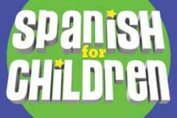 students or those who simply want more Spanish study. The Spanish for Children series teaches elementary