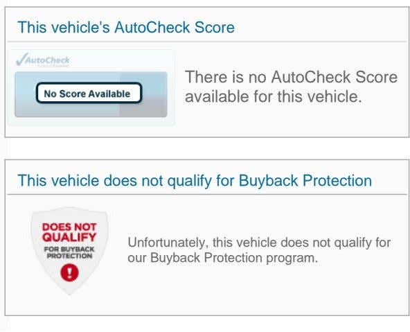 This vehicle's AutoCheck Score There is no AutoCheck Score available for this vehicle. This vehicle