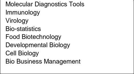 Tools Immunology Virology Bio-statistics Food Biotechnology Developmental Biology Cell Biology Bio Business Management