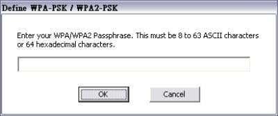 range (0~9, A~Z and a~z Alphanumeric). WPA-PSK / WPA2-PSK Click the Configuration button than enter a