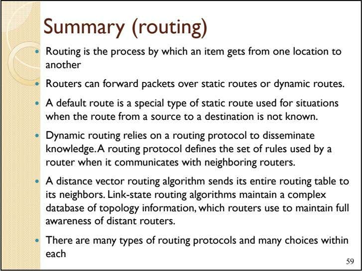 Summary (routing) Routing is the process by which an item gets from one location to