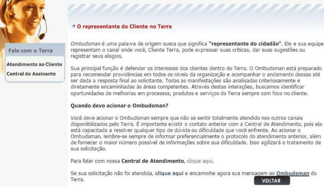 Ex: Ombudsman Fonte: http://www.terra.com.br/fale/reclame_ombd.htm