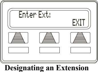 Enter Ext: EXIT Designating an Extension