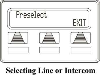 Preselect EXIT Selecting Line or Intercom
