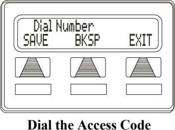 Dial Number SAVE BKSP EXIT Dial the Access Code