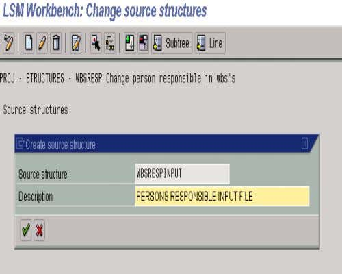 2. MAINTAIN SOURCE STRUCTURE • When the shown cell appears, enter a source structure name of