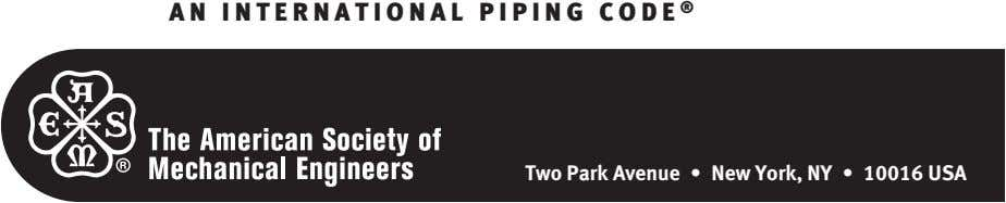 AN I NTERNATIONAL PIPING C O D E ® Two Park Avenue • New York,