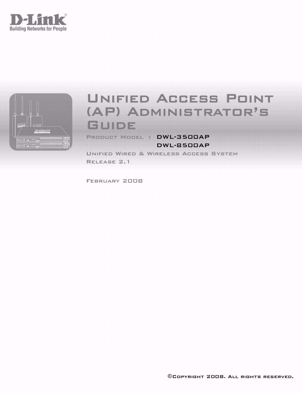 Unified Access Point (AP) Administrator's Guide Product Model : DWL-3500AP DWL-8500AP Unified Wired & Wireless