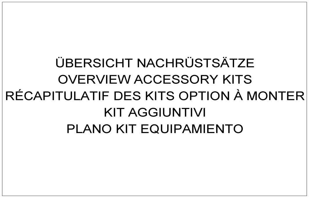 ACCESSORY KITS RÉCAPITULATIF DES KITS OPTION À MONTER 3001 Pos Art.-Nr. Anm. Q'TY BEZEICHNUNG PART