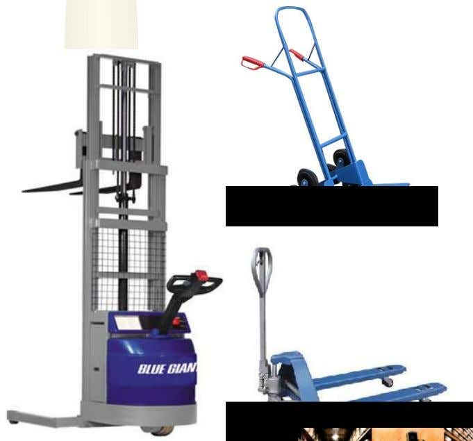 Types of industrial trucks • Hand Truck • Pallet Jack • Walkie Stacker
