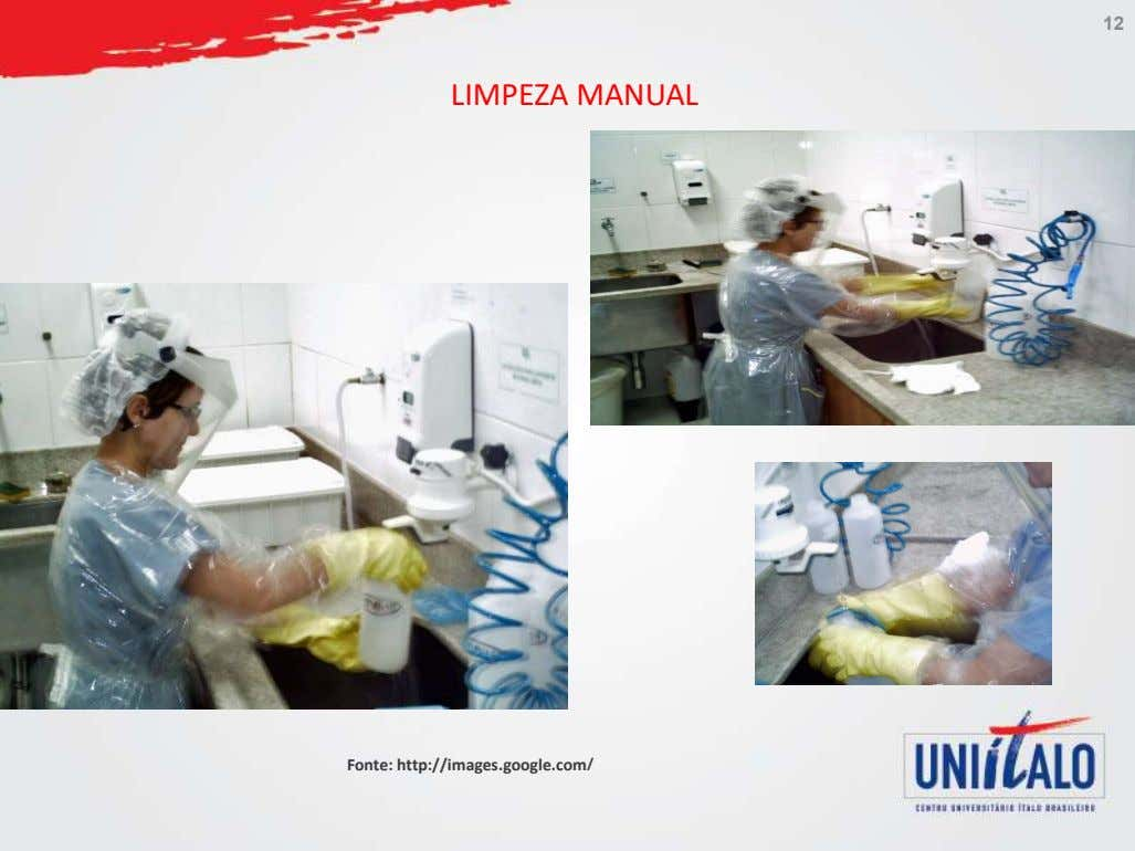 12 LIMPEZA MANUAL Fonte: http://images.google.com/