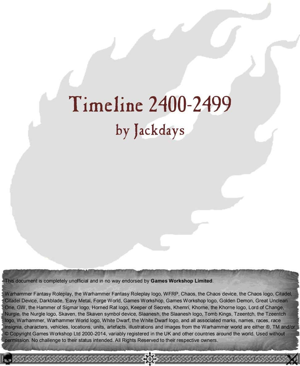 Timeline 2400-2499 by Jackdays This document is completely unofficial and in no way endorsed by Games