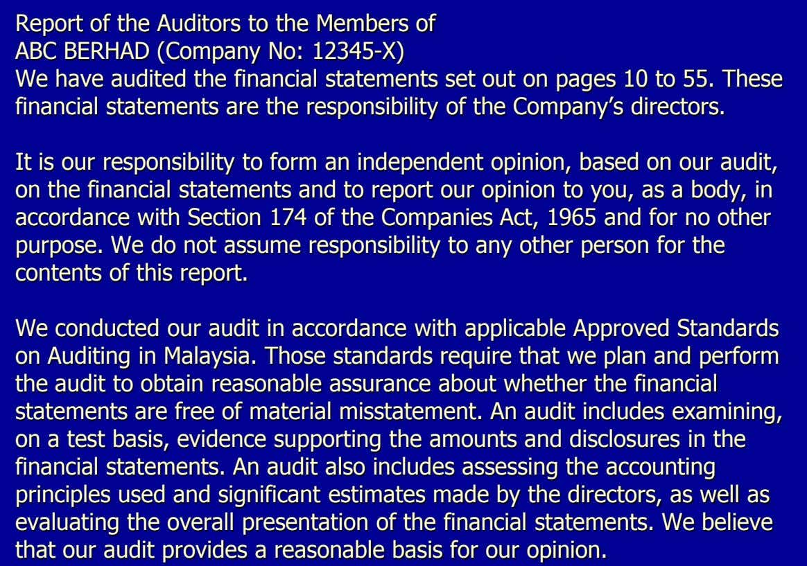 Report of the Auditors to the Members of ABC BERHAD (Company No: 12345-X) We have