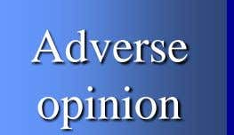 Material Extremely Material Adverse opinion Additional paragraph and qualified opinion (except for) 3 - 30