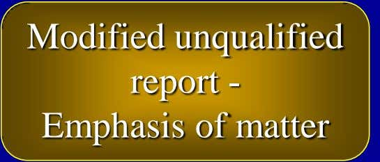 Modified unqualified report - Emphasis of matter