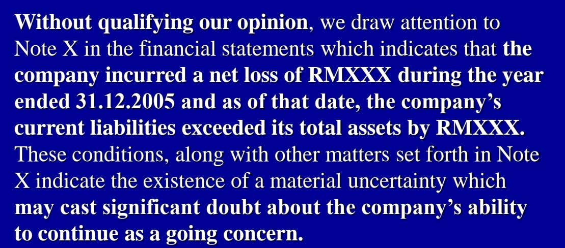 Without qualifying our opinion, we draw attention to Note X in the financial statements which