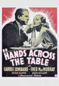 años continúa resultando una brillante lección de cine. Hands Across the Table (USA, 1935, 80 min.)