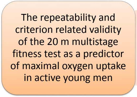 The repeatability and criterion related validity of the 20 m multistage fitness test as a predictor